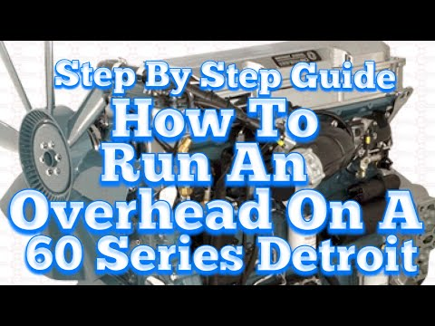 How To Do A Full Overhead On A Detroit 60 Series Taught By
