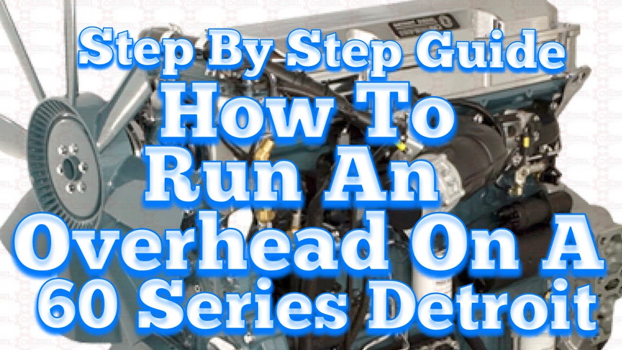 How To Do A Full Overhead On A Detroit 60 Series Taught By An Ase