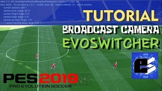 Pes 2019 - Pc Tutorial Installing Evoswitcher  Broadcast Camera&zoom Disabler