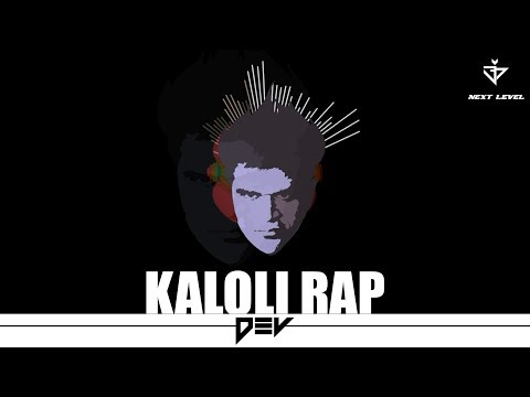 Kaloli RAP || DEV || Latest RAP Song 2017