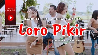 Bajol Ndanu Ft. Fira Cantika & Nabila - Loro Pikir (Official Lyric Video) | KENTRUNG