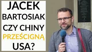 Jacek Bartosiak: Walka Chiny-USA polega na tym, z którego kraju będą wychodziły innowacje na świat