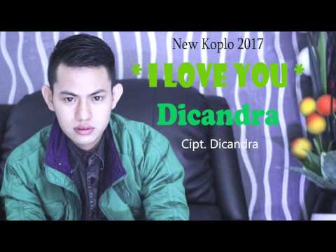 Dicandra - I Love You (official video music) new koplo 2017