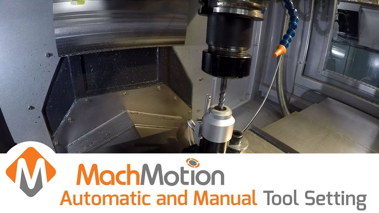 MACHMOTION AUTOMATIC AND MANUAL TOOL SETTING