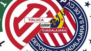 Toluca 2-2 Chivas - RESUMEN Y GOLES - Apertura 2018 Liga MX