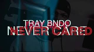 Tray Bndo x Never Cared (G-herbo Remix) r.i.p Fredo Santana
