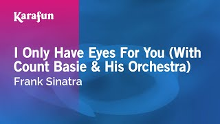 Karaoke I Only Have Eyes For You (With Count Basie & His Orchestra) - Frank Sinatra *