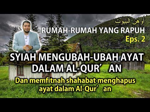 Rumah Yang Rapuh - Eps.2 - Syiah Yang Memalsukan Al-Qur'an Tapi Shahabat Nabi Yang Difitnah