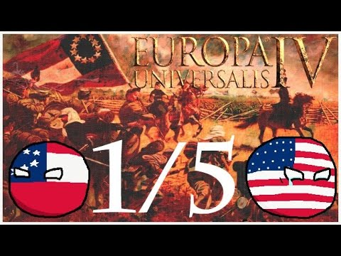 [1/5] Europa Universalis IV, Extended timeline: CSA Madness #1 - American Civil War