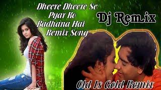 Dheere Dheere Se Pyar Ko Badhana Hai || Old Love Remix || 2018 Dj Song || Old Is Gold || Dj Abhishek