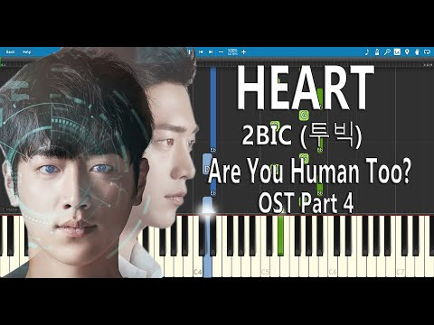 Heart - 2BIC (투빅)  Are You Human Too? Ost Part 4 | Piano Tutorial (Synthesia)