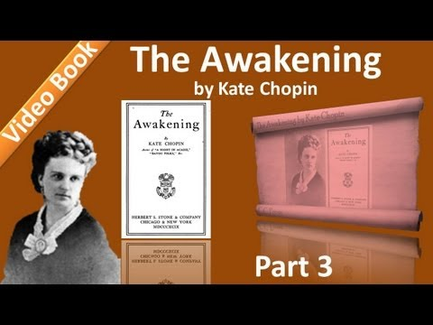 Part 3 - Chs 11-15 - The Awakening by Kate Chopin