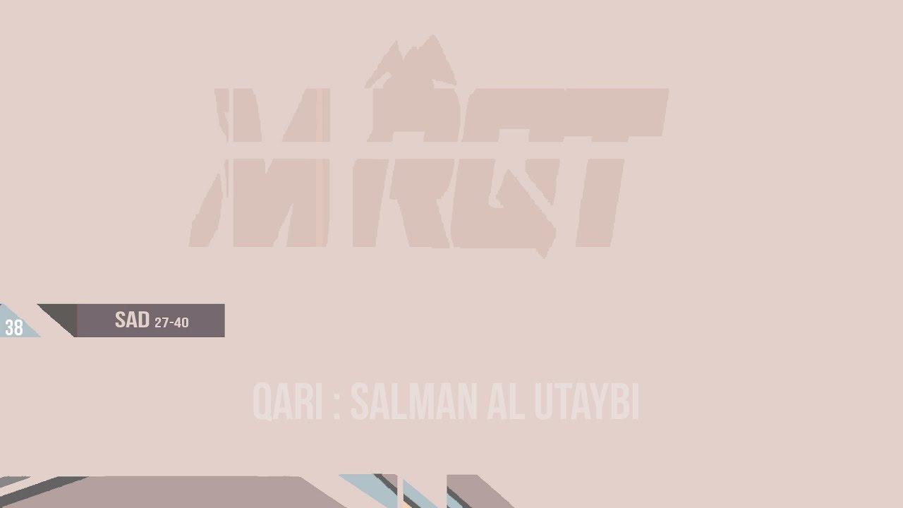 Surah Sad (38) 27-40 Qari Salman Al Utaybi