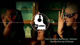 Alex Sensation Bad Bunny Fantas a Bachata Version by DJ Ramon.mp3