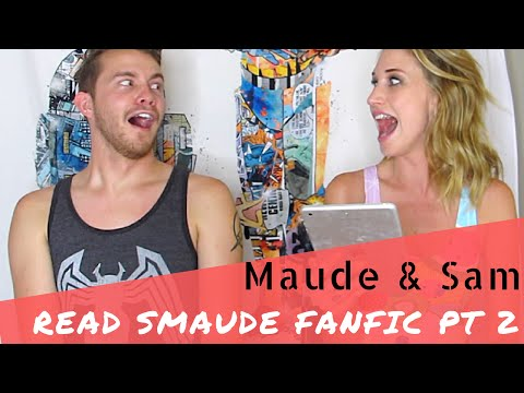 Maude & Sam read #SMAUDE FanFic - Part 2!