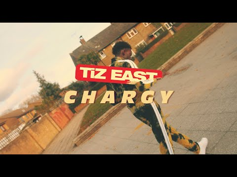 TiZ EAST - CHARGY (Official Music Video)