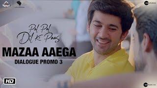 Mazaa Aayega |  | Dialogue Promo 3 | Pal Pal Dil Ke Paas | Sunny Deol | Karan Deol | Sahher Bambba