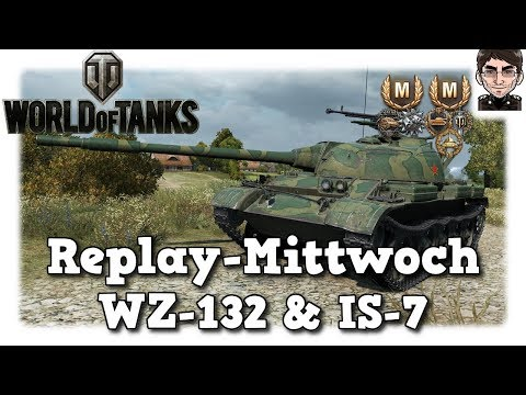 World of Tanks - WZ-132 & IS-7, Ungeduld & Heavy ausrasten [deutsch | Replay]