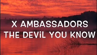 X Ambassadors - The Devil You Know Lyrics