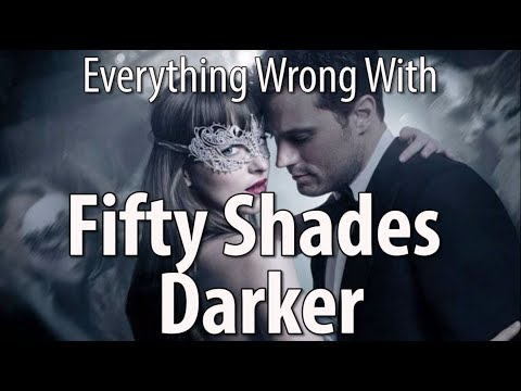 Everything Wrong With Fifty Shades Darker