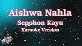 Gambar cover Aishwa Nahla - Sepohon Kayu (Karaoke Lirik Tanpa Vocal)