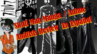 The Skull Man Manga / Anime Analisis En Español スカルマン