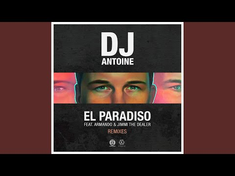 El Paradiso (DJ Antoine Vs Mad Mark 2k18 Extended Mix)