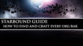 Starbound Guide (Unstable) | How to Find and Craft Every Ore/Bar