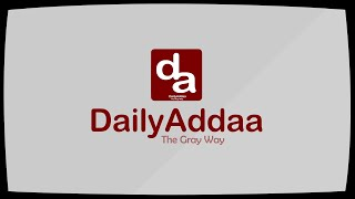 Dailyaddaa Promo : At The Times Of Sensationalised News, What Makes Us Different?