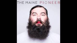 "Pioneer ""Waiting For My Sun to Shine"" by The Maine"