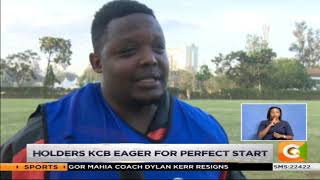 Kenya cup  holders resumes as holders KCB eager for perfect start