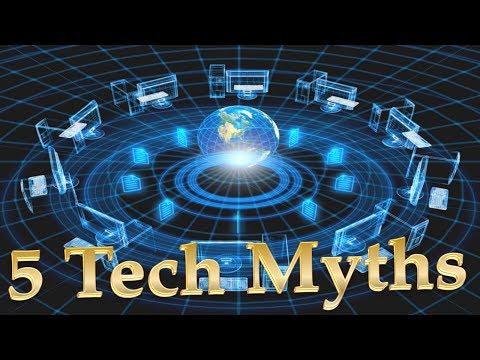 Top 5 Tech Myths