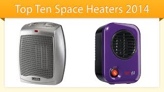 Top 10 Space Heaters 2014 | Best Space Heater Review