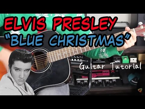 Elvis Presley - Blue Christmas - Guitar Lesson (EASY CHRISTMAS GUITAR SONGS!)