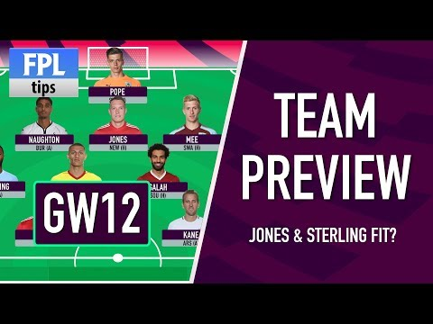 GAMEWEEK 12: TEAM SELECTION | Jones & Sterling Injury Concerns? | Fantasy Premier League 2017/18