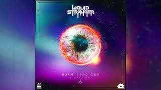 Liquid Stranger - Burn Like Sun feat Leah Culver