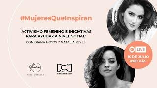 Activismo femenino con Natalia Reyes y Diana Hoyos
