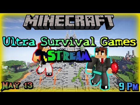 Minecraft-Ultra Survival Games Stream (May 13-2016)~ENDED