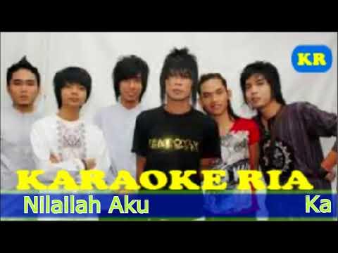 Karaoke ~ Kangen Band ~ Nilailah Aku