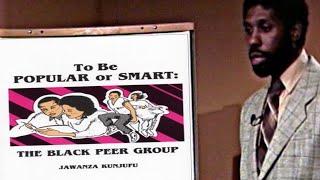 To Be Popular or Smart: The Black Peer Group (1988) | Dr. Jawanza Kunjufu