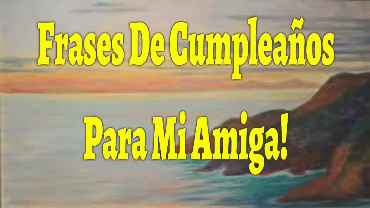 Mensagem De Aniversário Engraçado Para Amiga: Frases Bonitas De Cumpleaños Para Mi Amiga, Feliz