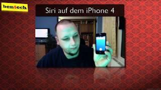 Siri auf dem iPhone 4 - es funktioniert