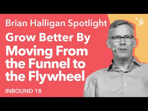 """""""Grow Better By Moving From The Funnel To The Flywheel"""" HubSpot's Brian Halligan INBOUND18 Keynote"""
