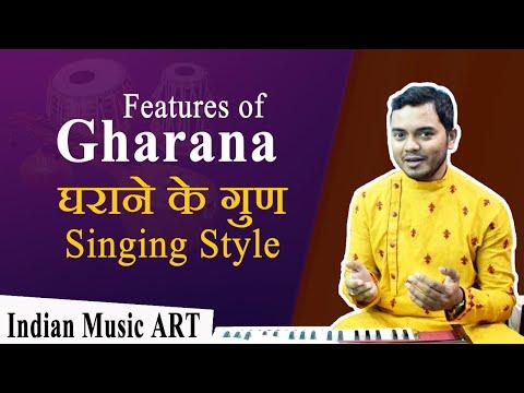Features of Gharana (Details) घराने के गुण गायकी