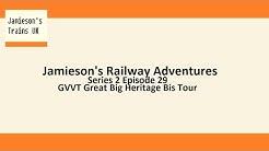 Jamieson's Railway Adventures S2 E29 GVVT Great Big Heritage Bis Tour