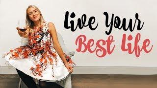LIVE YOUR BEST LIFE! | Mindset Explained
