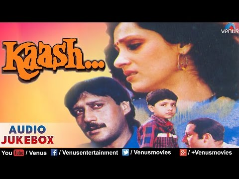 Kaash Full Songs | Jackie Shroff, Dimple Kapadia, Anupam Kher | Audio Jukebox