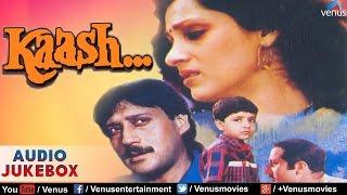 Kaash Full Songs | Jackie Shroff, Dimple Kapadia, Anupam Kher | Audio Jukebox