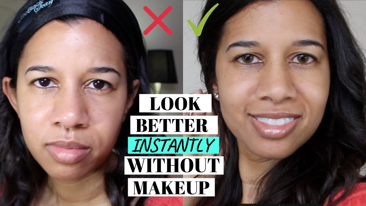 How To Instantly Look Better Without Makeup