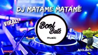 Dj Matame Matame DJ Full Bass Santuy Enak    BoolButs Music
